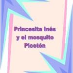 PRINCESITA INES Y EL MOSQUITO PICOTON portada